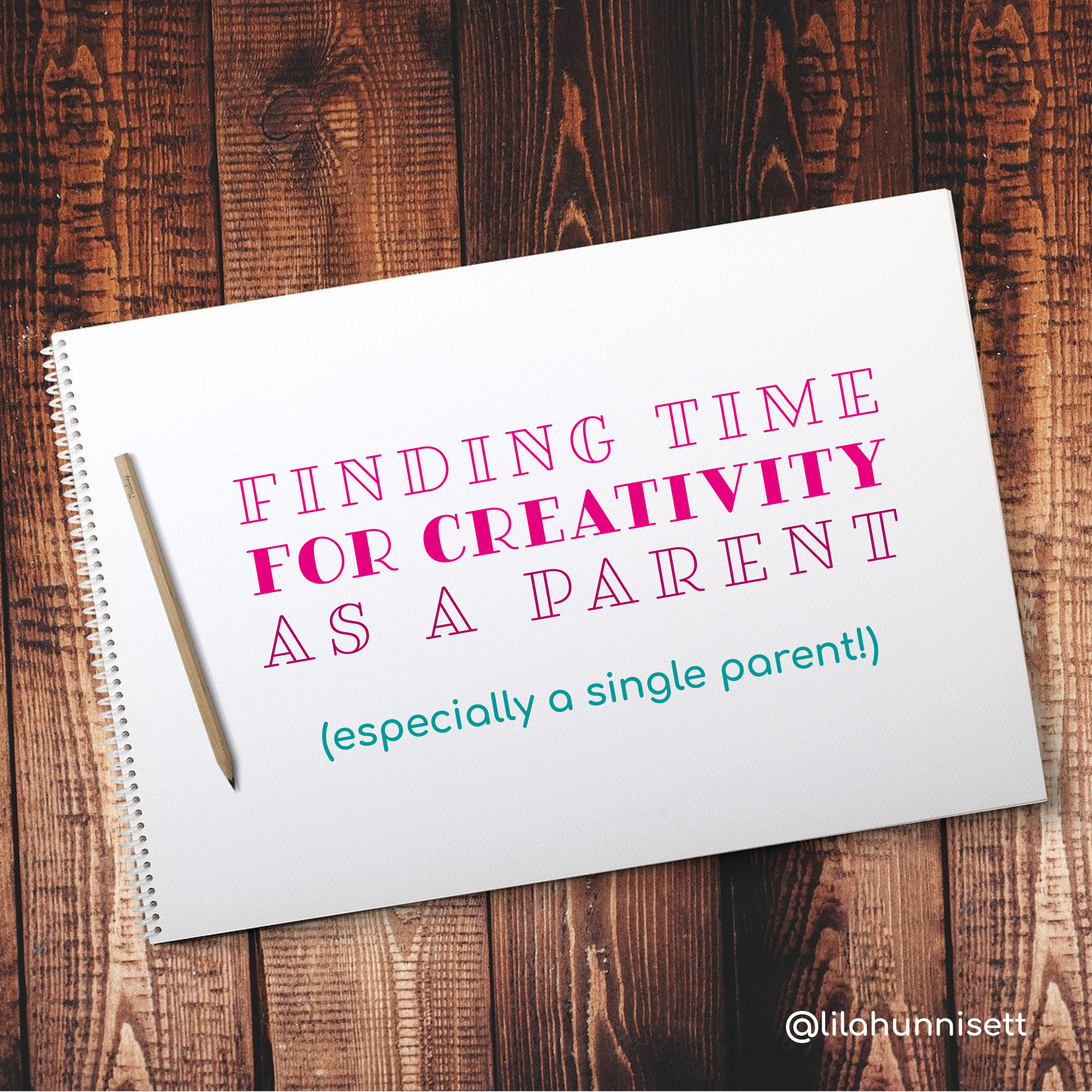 Finding time for creativity as a parent or single parent